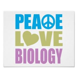 peace_love_biology_print-ra9fd57431fd745b298afb923a6bb02ed_wvt_8byvr_512